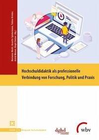 Hochschuldidaktik als professionelle Verbindung von Forschung, Politik und Praxis