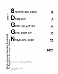 Schriftenreihe der Deutschen Gesellschaft für Geschichte der Nervenheilkunde