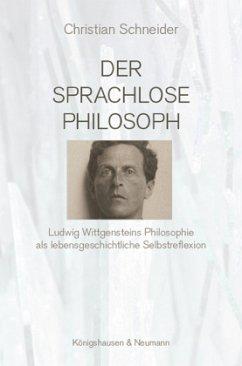 Der sprachlose Philosoph - Schneider, Christian