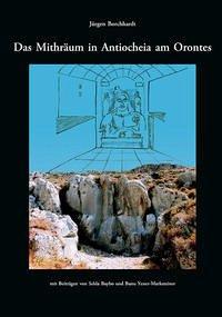 Das Mithräum in Antiocheia am Orontes - Borchhardt, Jürgen