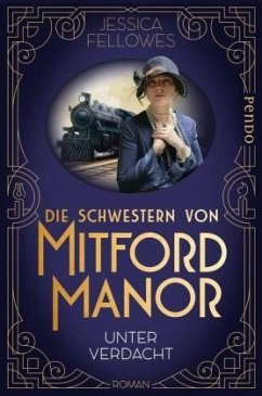 Unter Verdacht / Die Schwestern von Mitford Manor Bd.1 (Restexemplar) - Fellowes, Jessica