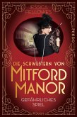 Gefährliches Spiel / Die Schwestern von Mitford Manor Bd.2 (Mängelexemplar)