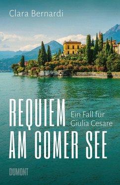 Requiem am Comer See / Kommissarin Giulia Cesare Bd.1 (Mängelexemplar) - Bernardi, Clara