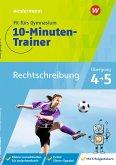 Fit fürs Gymnasium - Der 10-Minuten-Trainer. Übertritt 4 / 5 Deutsch Rechtschreibung