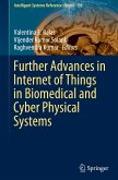 Further Advances in Internet of Things in Biomedical and Cyber Physical Systems
