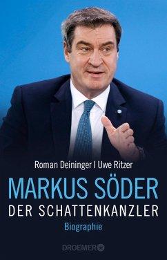 Markus Söder - Der Schattenkanzler (eBook, ePUB) - Deininger, Roman; Ritzer, Uwe