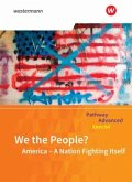 Pathway Advanced Special: We the People? America - A Nation Fighting Itself: Themenheft
