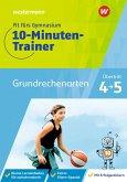 Fit fürs Gymnasium - Der 10-Minuten-Trainer. Übertritt 4 / 5 Mathematik Grundrechenarten