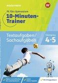 Fit fürs Gymnasium - Der 10-Minuten-Trainer. Übertritt 4 / 5 Mathematik Textaufgaben/Sachaufgaben