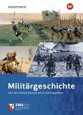 Militärgeschichte. Von der Frühen Neuzeit bis in die Gegenwart