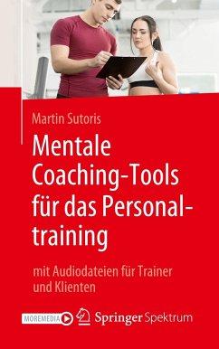 Mentale Coaching-Tools für das Personaltraining - Sutoris, Martin