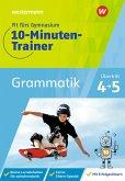 Fit fürs Gymnasium - Der 10-Minuten-Trainer. Übertritt 4 / 5 Deutsch Grammatik