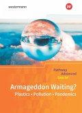 Pathway Advanced Special: Armageddon Waiting? Plastics - Pollution - Pandemics: Themenheft