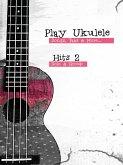 Play Ukulele - Hits 2 (eBook, ePUB)
