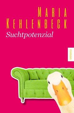 Suchtpotenzial (eBook, ePUB) - Kehlenbeck, Maria