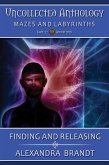 Finding and Releasing (Uncollected Anthology: Mazes and Labyrinths) (eBook, ePUB)