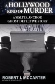 A Hollywood Kind of Murder (A Walter Anchor Ghost Detective Story, #5) (eBook, ePUB)