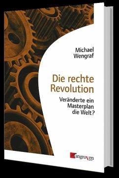 Die rechte Revolution - Wengraf, Michael