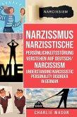 Narzissmus Narzisstische Persönlichkeitsstörung verstehen Auf Deutsch/ Narcissism Understanding Narcissistic Personality Disorder In German (eBook, ePUB)