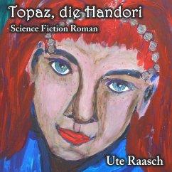 Topaz, die Handori (MP3-Download) - Raasch, Ute