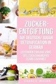 Zucker-Entgiftung Auf Deutsch/ Sugar Detoxification In German: Leitfaden für das Ende des Zuckerhungers (Carb Carving) (eBook, ePUB)