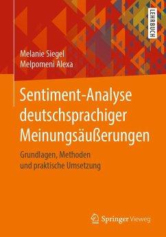 Sentiment-Analyse deutschsprachiger Meinungsäußerungen (eBook, PDF) - Siegel, Melanie; Alexa, Melpomeni