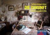 DIE ZUKUNFT und andere verlassene Orte (eBook, ePUB)