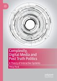 Complexity, Digital Media and Post Truth Politics (eBook, PDF)