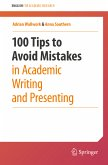 100 Tips to Avoid Mistakes in Academic Writing and Presenting (eBook, PDF)