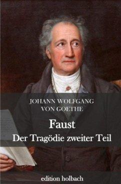 Faust. Der Tragödie zweiter Teil - Goethe, Johann Wolfgang von
