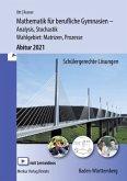 Mathematik für berufliche Gymnasien - Abitur 2021 - Baden-Württemberg