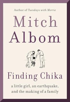 Finding Chika: A Little Girl, an Earthquake, and the Making of a Family - Albom, Mitch