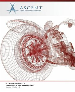 Creo Parametric 2.0: Introduction to Solid Modeling - Part 1 - Ascent -. Center For Technical Knowledge