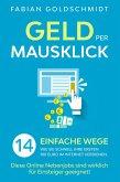 Geld per Mausklick: 14 einfache Wege, wie Sie schnell Ihre ersten 100 Euro im Internet verdienen. Diese Online Nebenjobs sind wirklich für Einsteiger geeignet! (eBook, ePUB)