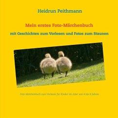 Mein erstes Foto- Märchenbuch - Mit Geschichten zum Vorlesen und Fotos zum Staunen (eBook, ePUB)