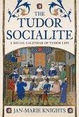 The Tudor Socialite: A Social Calendar of Tudor Life