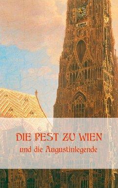 Die Pest zu Wien und die Augustinlegende (eBook, ePUB)