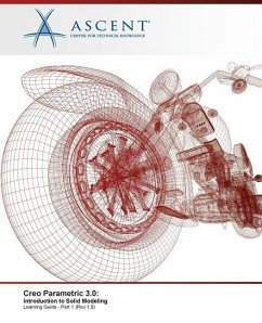 Creo Parametric 3.0: Introduction to Solid Modeling - Part 1 - Ascent -. Center For Technical Knowledge