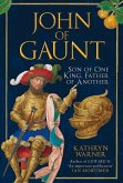 John of Gaunt: Son of One King, Father of Another