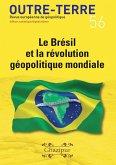 Le Brésil et la révolution géopolitique mondiale (Outre-Terre, #56) (eBook, ePUB)