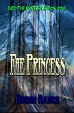 Fae Princess (Into The Forest, #1) (eBook, ePUB)