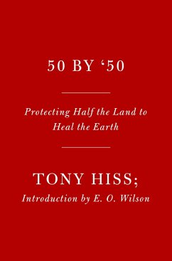 Rescuing the Planet: Protecting Half the Land to Heal the Earth - Hiss, Tony