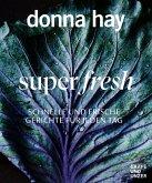 Super fresh (eBook, ePUB)