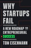 Why Startups Fail: A New Roadmap for Entrepreneurial Success