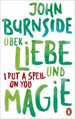 Über Liebe und Magie - I Put a Spell on You (Mängelexemplar) - Burnside, John