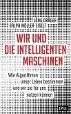 Wir und die intelligenten Maschinen (Mängelexemplar)