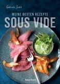 Sous Vide - Die besten Rezepte für zartes Fleisch, saftigen Fisch und aromatisches Gemüse (Mängelexemplar)