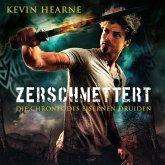 Zerschmettert / Die Chronik des Eisernen Druiden Bd.9 (MP3-Download)