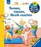 Turnen, tanzen, Musik machen / Wieso? Weshalb? Warum? Junior Bd.71