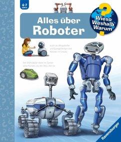 Alles über Roboter / Wieso? Weshalb? Warum? Bd.73